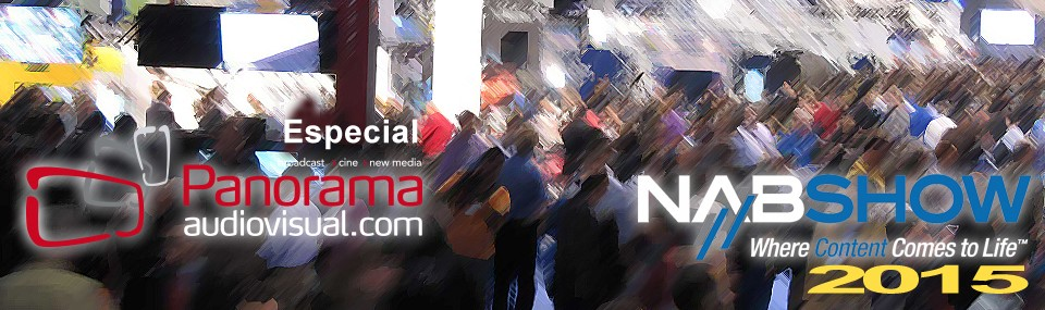 Panorama Audiovisual – Especial NAB 2015