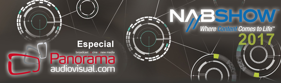 Panorama Audiovisual – Especial NAB 2017