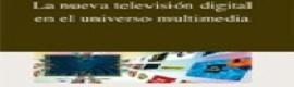 La nueva televisión digital en el universo multimedia