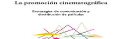 La promoción cinematográfica. Estrategias de comunicación y distribución de películas