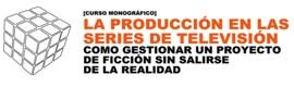 Curso de producción de series de ficción en EMediaLab