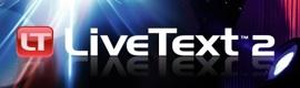 Newtek actualiza su software de titulación remota LiveText
