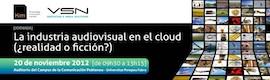 La industria audiovisual en el cloud, ¿realidad o ficción?